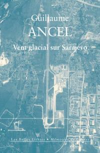 Vent glacial sur Sarajevo : récit