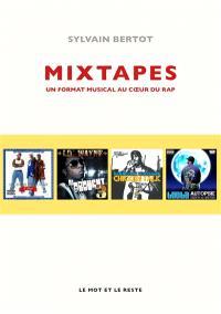 Mixtapes : un format musical au coeur du rap