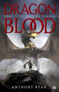 Dragon blood. Volume 1, Le sang du dragon