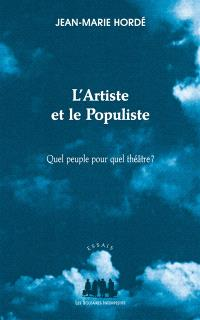 L'artiste et le populiste : quel peuple pour quel théâtre ?
