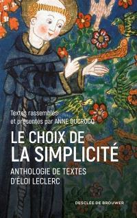 Le choix de la simplicité : anthologie de textes d'Eloi Leclerc