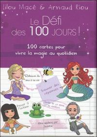 Le défi des 100 jours ! : 100 cartes pour vivre la magie du quotidien