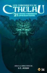 Les chroniques de Cthulhu : 21 contes d'horreur lovecraftienne