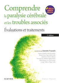 Comprendre la paralysie cérébrale et les troubles associés : évaluations et traitements