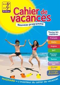 Cahier de vacances de la 6e à la 5e, 11-12 ans : toutes les matières : nouveau programme