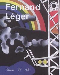 Fernand léger : le beau est partout : exposition, Metz, Centre Pompidou-Metz, du 20 mai au 30 octobre 2017