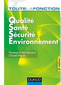 Toute la fonction qualité santé sécurité environnement : savoir être, savoir-faire, savoirs