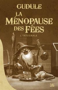 La ménopause des fées : l'intégrale