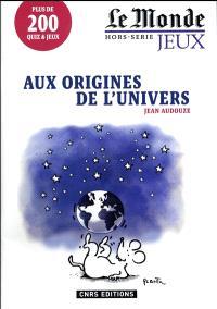 Aux origines de l'Univers