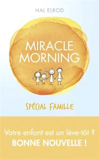 Miracle morning : spécial famille