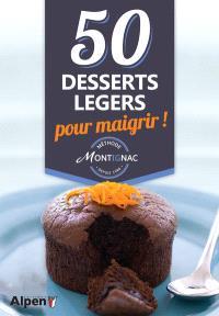 50 desserts légers pour maigrir ! : méthode Montignac