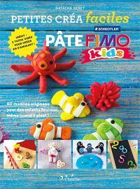 Pâte Fimo kids : 60 modèles originaux pour des enfants heureux, même quand il pleut !