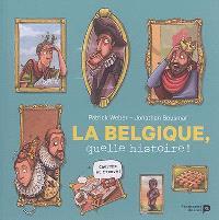La Belgique : quelle histoire !