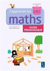 J'apprends les maths CM2 : guide pédagogique : programmes 2016