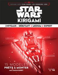 Star Wars kirigami : voyage vers Star Wars les derniers Jedi : 15 modèles prêts à monter