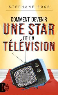 Comment devenir une star de la télévision ?