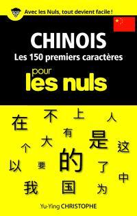 Chinois : les 150 premiers caractères pour les nuls
