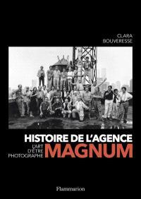 Histoire de l'agence Magnum : l'art d'être photographe