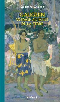 Gauguin : voyage au bout de la Terre