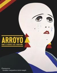 Arroyo : dans le respect des traditions