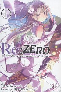 Re:Zero : re:vivre dans un autre monde à partir de zéro. Volume 1