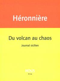 Du volcan au chaos : journal sicilien