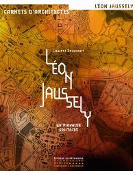 Léon Jaussely : un pionnier solitaire