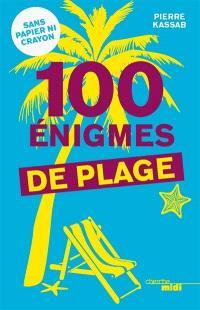 100 énigmes de plage : sans papier ni crayon