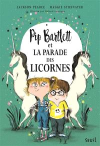 Pip Bartlett. Volume 2, Pip Bartlett et la parade des licornes