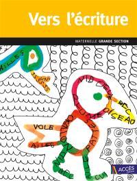 Vers l'écriture : maternelle grande section : du tracé miniaturisé à l'écriture, programme 2015