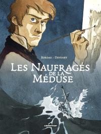 La folle histoire du Radeau de la Méduse