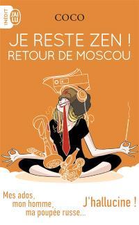 Je reste zen !, Retour de Moscou : mes ados, mon homme, ma poupée russe... j'hallucine !