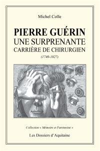 Pierre Guérin : une surprenante carrière de chirurgien (1740-1827)