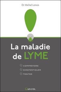 La maladie de Lyme : comprendre, diagnostiquer, traiter