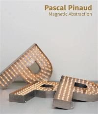 Pascal Pinaud : magnetic abstraction