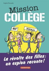 Mission collège, La révolte des filles : un espion raconte !