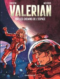 Valérian, Par les chemins de l'espace
