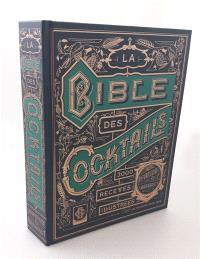 La bible des cocktails : 3.350 recettes illustrées