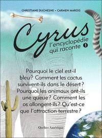 Cyrus, l'encyclopédie qui raconte. Volume 1