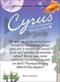 Cyrus, l'encyclopédie qui raconte. Volume 2
