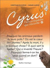 Cyrus, l'encyclopédie qui raconte. Volume 4