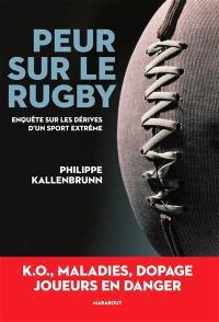 Peur sur le rugby : enquête sur les dérives d'un sport extrême