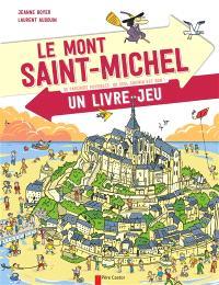 Le Mont-Saint-Michel : 35 parcours possibles, un seul chemin est bon ! : un livre-jeu