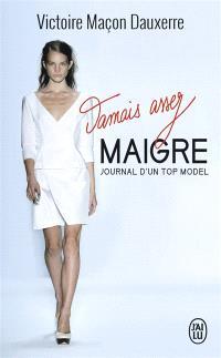 Jamais assez maigre : journal d'un top model
