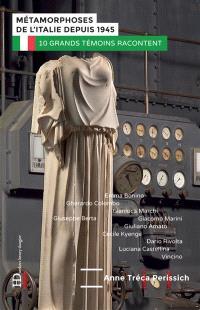 Métamorphoses de l'Italie depuis 1946 : 10 grands témoins racontent