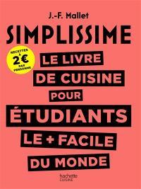 Simplissime : le livre de cuisine pour étudiants le + facile du monde