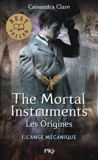 The mortal instruments, les origines. Volume 1, L'ange mécanique