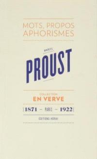 Marcel Proust : mots, propos, aphorismes : Paris, 1871-1922