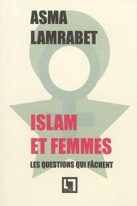 Islam et femmes : les questions qui fâchent