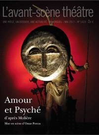 Avant-scène théâtre (L'). n° 1423, Amour et Psyché